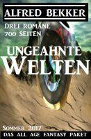 Ungeahnte Welten - Das All Age Fantasy Paket: Drei Romane - 700 Seiten