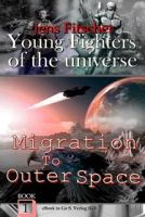 Migration to Outer Space (Young Fighters of the Universe 1)