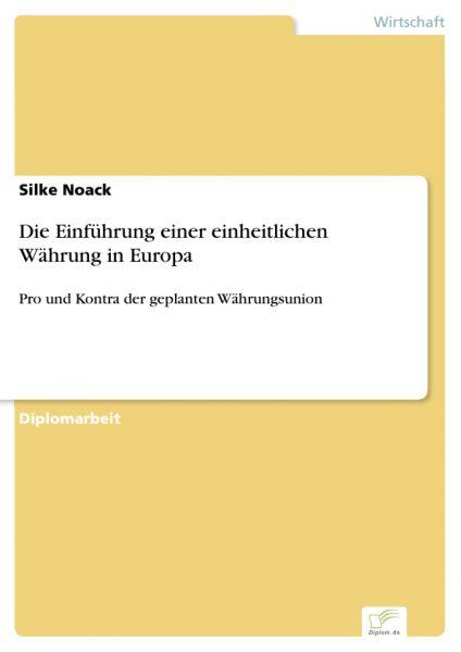 Die Einführung einer einheitlichen Währung in Europa