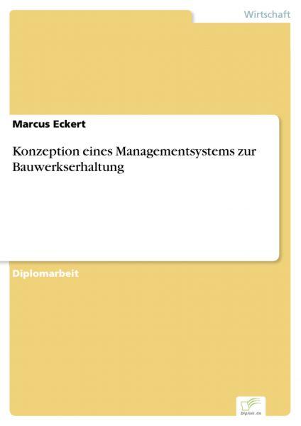 Konzeption eines Managementsystems zur Bauwerkserhaltung