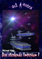 AD ASTRA Buchausgabe 002: Das sterbende Imperium I