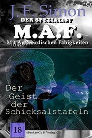 Der Geist der Schicksalstafeln ( Der Spezialist M.A.F. 18 )