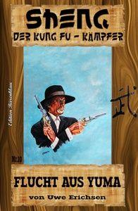 Sheng #10: Flucht aus Yuma