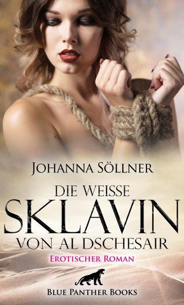 Die weiße Sklavin von Al Dschesair   Erotischer Roman