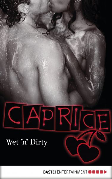 Wet 'n' Dirty - Caprice
