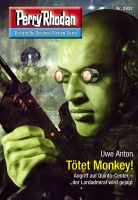 Perry Rhodan 2932: Tötet Monkey!