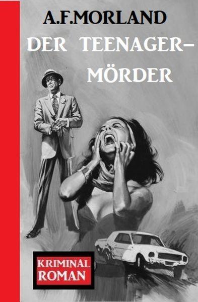 Der Teenager-Mörder