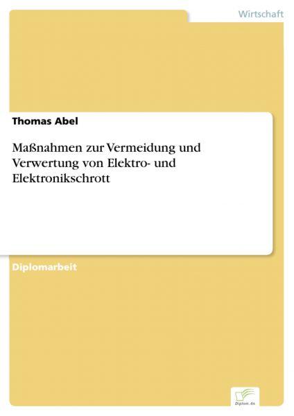 Maßnahmen zur Vermeidung und Verwertung von Elektro- und Elektronikschrott