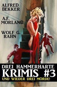 Drei hammerharte Krimis 3: Und wieder drei Morde!