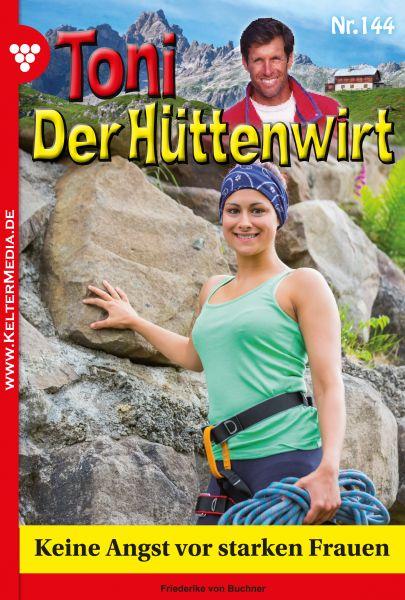 Toni der Hüttenwirt 144 – Heimatroman