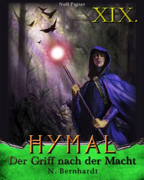 Der Hexer von Hymal, Buch XIX: Der Griff nach der Macht