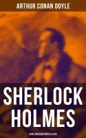 Sherlock Holmes: Seine Abschiedsvorstellung (Vollständige Ausgabe)