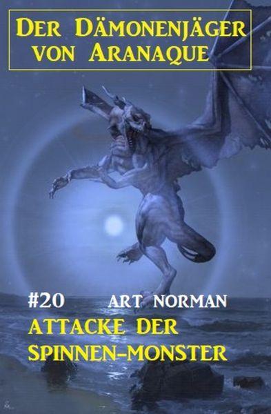 Der Dämonenjäger von Aranaque 20: Attacke der Spinnen-Monster