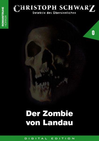 Christoph Schwarz 00 - Der Zombie von Landau