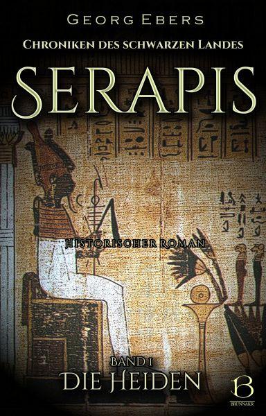 Serapis. Historischer Roman. Band 1