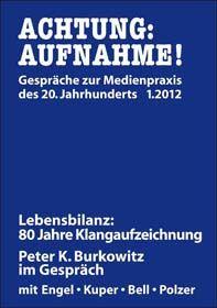 Lebensbilanz: 80 Jahre Klangaufzeichnung. Peter K. Burkowitz im Gespräch.