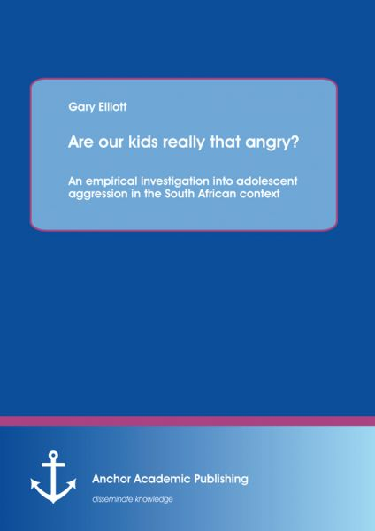 Are our kids really that angry? An empirical investigation into adolescent aggression in the South A