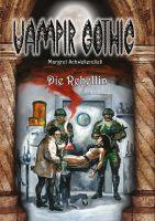 Vampir Gothic 21 - Die Rebellin