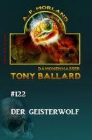 Tony Ballard #122: Der Geisterwolf