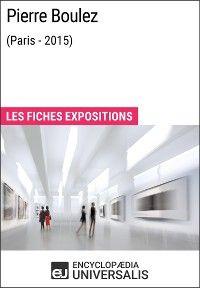 Pierre Boulez (Paris-2015)