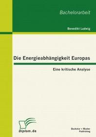 Die Energieabhängigkeit Europas: Eine kritische Analyse