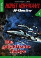 Horst Hoffmann SF-Klassiker 13 - Die galaktische Rallye