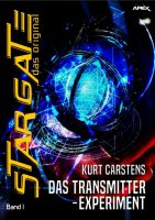 STAR GATE - DAS ORIGINAL, Band 1: DAS TRANSMITTER-EXPERIMENT