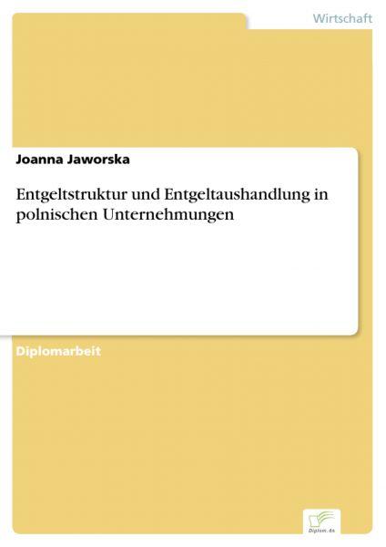 Entgeltstruktur und Entgeltaushandlung in polnischen Unternehmungen