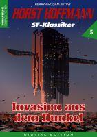 Horst Hoffmann SF-Klassiker 05 - Invasion aus dem Dunkel