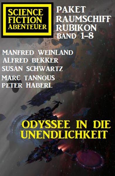 Odyssee in die Unendlichkeit: Raumschiff Rubikon Band 1-8: Science Fiction Abenteuer Paket