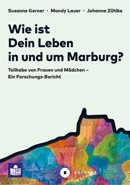 Wie ist Dein Leben in und um Marburg?