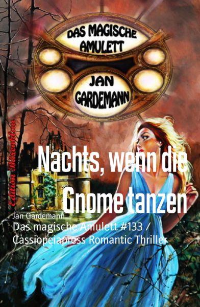 Nachts, wenn die Gnome tanzen