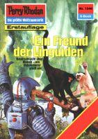 Perry Rhodan 1540: Ein Freund der Linguiden (Heftroman)