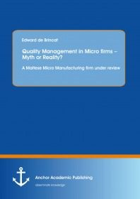 Quality Management in Micro firms – Myth or Reality? A Maltese Micro Manufacturing firm under