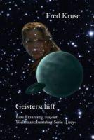 Geisterschiff - Eine Erzählung aus der Weltraumabenteuer-Serie 'Lucy'