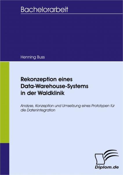 Rekonzeption eines Data-Warehouse-Systems in der Waldklinik