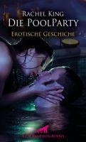 Die Poolparty | Erotische 59 Minuten - Love, Passion & Sex
