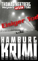 Eisiger Tod (Wegners erste Fälle)