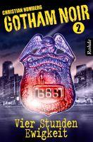 Gotham Noir Band 2: Vier Stunden Ewigkeit