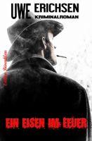 Ein Eisen im Feuer: Kriminalroman