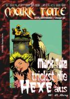 TEUFELSJÄGER 016: Mark Tate trickst die Hexe aus