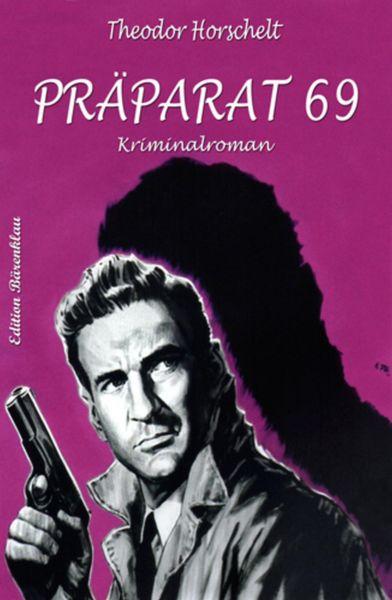 Präparat 69: Kriminalroman