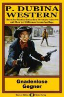 P. Dubina Western, Bd. 04: Gnadenlose Gegner