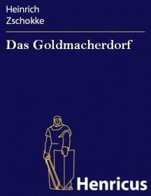 Das Goldmacherdorf