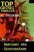 Top Grusel Thriller #6: Irrfahrt der Geisterhände