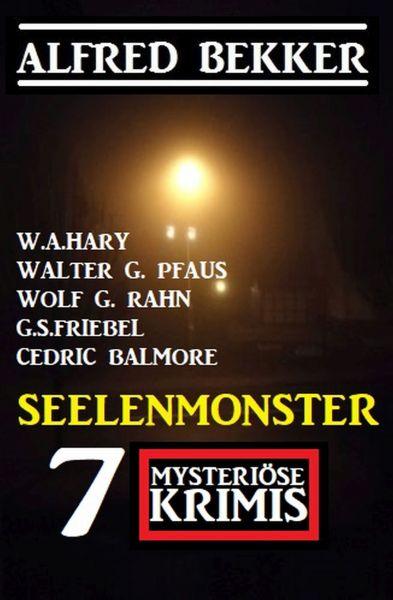 Seelenmonster: 7 Mysteriöse Krimis