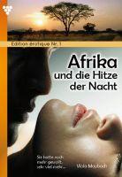 Edition érotique 1 - Afrika und die Hitze der Nacht - Erotik