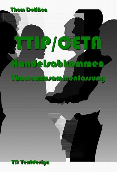 TTIP/CETA Handelsabkommen Themenzusammenfassung