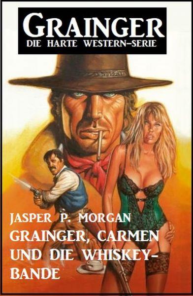 Grainger, Carmen und die Whiskey-Bande
