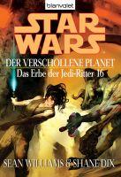 Star Wars. Das Erbe der Jedi-Ritter 16. Der verschollene Planet